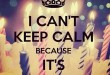 195813-I-Cant-Keep-Calm-Its-My-Birthday